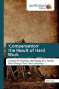 'Compensation' the Result of Hard Work