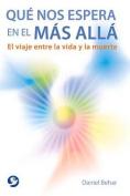 Que Nos Espera En El Mas Alla [Spanish]