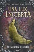 Una Luz Incierta [Spanish]