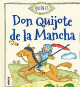 Quien Es Don Quijote de La Mancha [Spanish]