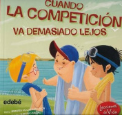 Cuando La Competicion Va Demasiado Lejos [Spanish]