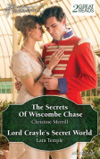 Historical Duo/the Secrets of Wiscombe Chase/Lord Crayle's Secret World