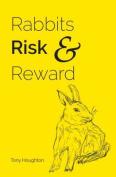 Rabbits, Risk and Reward