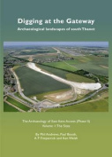 Digging at the Gateway: Archaeological Landscapes of South Thanet: The Archaeology of the East Kent Access (Phase II)