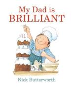 My Dad Is Brilliant [Board book]