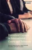 Procedural Fairness in International Courts and Tribunals