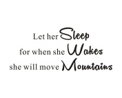 Let Her Sleep For When She Wakes She Will Move Mountains Girls Home Mural DIY Quote Saying Inspirational Vinyl Wall Sticker Decals Transfer Removable Words Lettering Uplifting (Size2