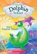 Flip's Surprise Talent (Dolphin School #4)