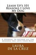 Leash Up's 101 Reasons I Love My Dog