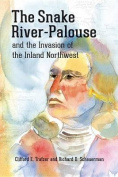 The Snake River-Palouse and the Invasion of the Inland Northwest