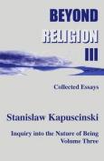 Beyond Religion III