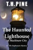 The Haunted Lighthouse of Mackinaw City