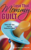 Lose That Mommy Guilt