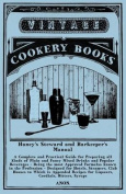 Haney's Steward and Barkeeper's Manual - A Complete and Practical Guide for Preparing All Kinds of Plain and Fancy Mixed Drinks and Popular Beverages - Being the Most Approved Formulas Known in the Profession - Designed for Hotels, Steamers, Club Houses t