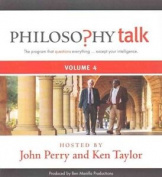 Philosophy Talk, Vol. 4 [Audio]
