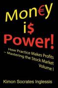 Money Is Power!