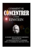 Comment Se Concentrer Comme Einstein [FRE]
