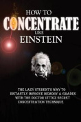 How to Concentrate Like Einstein