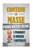 Contenu de Masse Pour Votre Blog [FRE]