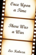 Once Upon a Time There Was a War