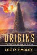 Origins: The Towers Series