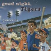 Good Night, Tigers [Board Book]