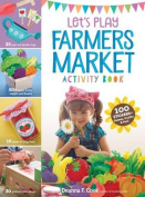 Let's Play Farmers Market Activity Book