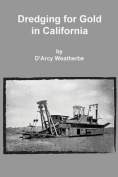Dredging for Gold in California