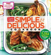 Taste of Home Simple & Delicious Cookbook  : All-New 1,314 Easy Recipes for Today S Family Cooks
