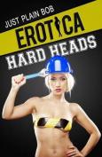 Erotica: Hard Heads