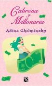 Cabrona y Millonaria / Bitch But Millionaire: Todas Las Herramientas Que Te Ayudaran a Manejar Los Temas Tabu de La Actualidad [Spanish]