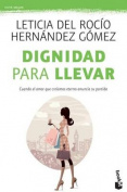 Dignidad Para Llevar / Dignity to Carry with You [Spanish]