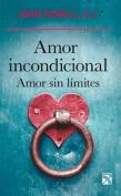 Amor Incondicional. Amor Sin Limites / Unconditional Love [Spanish]