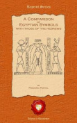 A Comparison of Egyptian Symbols. with Those of the Hebrews