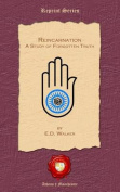Reincarnation. a Study of Forgotten Truth