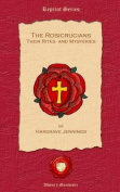 The Rosicrucians. Their Rites and Mysteries