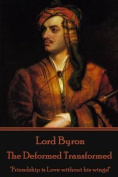 Lord Byron - The Deformed Transformed