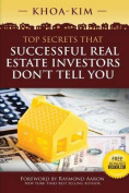 Top Secrets That Successful Real Estate Investors Don't Tell You