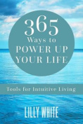 365 Ways to Power Up Your Life