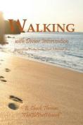 Walking with Devine Intervention