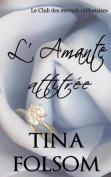 L'Amante Attitree (Le Club Des Eternels Celibataires - Tome 2)  [FRE]