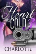 When the Heart Turns Cold 3