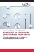 Evaluacion de Disenos de Controladores Industriales [Spanish]