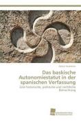 Das Baskische Autonomiestatut in Der Spanischen Verfassung [GER]