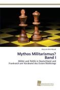 Mythos Militarismus? Band I [GER]
