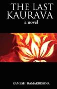 The Last Kaurava a Novel