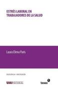 Estres Laboral En Trabajadores de La Salud [Spanish]