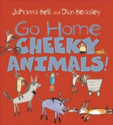 Go Home, Cheeky Animals!