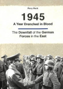 1945 -- A Year Drenched in Blood