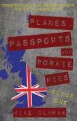 Planes, Passports and Porkie Pies - Slice One